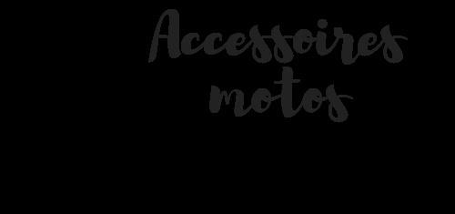Accessoires motos